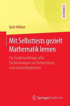 Mit Selbsttests gezielt Mathematik lernen (eBook, PDF) - Höfner, Gert