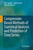 Compression-Based Methods of Statistical Analysis and Prediction of Time Series (eBook, PDF)