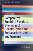 Comparative Empirical Bioethics: Dilemmas of Genetic Testing and Euthanasia in Israel and Germany (eBook, PDF)