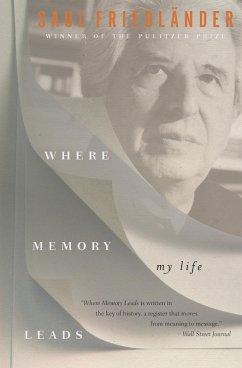 Where Memory Leads (eBook, ePUB) - Friedländer, Saul