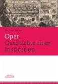 Oper. Geschichte einer Institution (eBook, PDF)