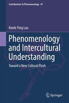 Phenomenology and Intercultural Understanding (eBook, PDF) - Lau, Kwok-Ying