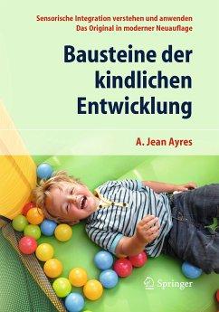 Bausteine der kindlichen Entwicklung (eBook, PDF) - Ayres, A. Jean