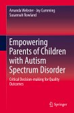 Empowering Parents of Children with Autism Spectrum Disorder (eBook, PDF)