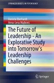 The Future of Leadership - An Explorative Study into Tomorrow's Leadership Challenges (eBook, PDF)