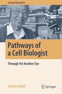 Pathways of a Cell Biologist (eBook, PDF) - Inoué, Shinya