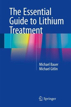 The Essential Guide to Lithium Treatment (eBook, PDF) - Bauer, Michael; Gitlin, Michael