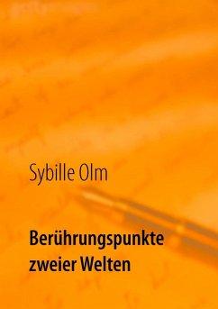 Berührungspunkte zweier Welten (eBook, ePUB) - Olm, Sybille