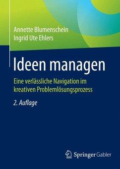 Ideen managen (eBook, PDF) - Blumenschein, Annette; Ehlers, Ingrid Ute