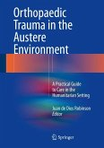 Orthopaedic Trauma in the Austere Environment (eBook, PDF)