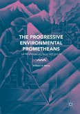 The Progressive Environmental Prometheans (eBook, PDF)