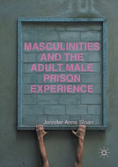 Masculinities and the Adult Male Prison Experience (eBook, PDF)