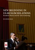 New Beginning in US-Muslim Relations (eBook, PDF)