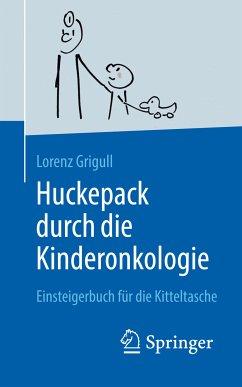 Huckepack durch die Kinderonkologie (eBook, PDF) - Grigull, Lorenz