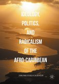 Ideology, Politics, and Radicalism of the Afro-Caribbean (eBook, PDF)