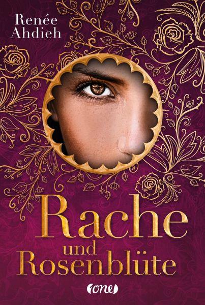 Rache und Rosenblüte / Tausend und eine Nacht Bd.2 - Ahdieh, Renée