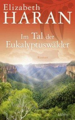 Im Tal der Eukalyptuswälder - Haran, Elizabeth