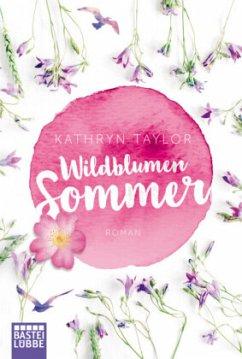Wildblumensommer - Taylor, Kathryn
