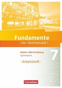 Fundamente der Mathematik 7. Schuljahr - Baden-Württemberg - Arbeitsheft mit Lösungen