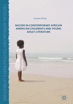 Racism in Contemporary African American Children's and Young Adult Literature (eBook, PDF) - Panlay, Suriyan
