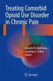 Treating Comorbid Opioid Use Disorder in Chronic Pain (eBook, PDF)