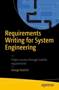 Requirements Writing for System Engineering (eBook, PDF) - Koelsch, George