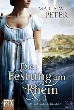 Die Festung am Rhein - Peter, Maria W.