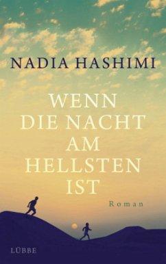 Wenn die Nacht am hellsten ist - Hashimi, Nadia