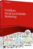 Crashkurs Social. Local.Mobile-Marketing inkl. Arbeitshilfen online