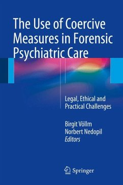 The Use of Coercive Measures in Forensic Psychiatric Care (eBook, PDF)