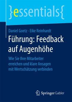 Führung: Feedback auf Augenhöhe (eBook, PDF) - Goetz, Daniel; Reinhardt, Eike