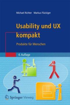 Usability und UX kompakt (eBook, PDF) - Flückiger, Markus D.; Richter, Michael