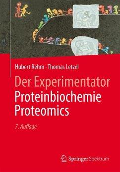 Der Experimentator: Proteinbiochemie/Proteomics (eBook, PDF) - Letzel, Thomas; Rehm, Hubert
