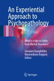 An Experiential Approach to Psychopathology (eBook, PDF)