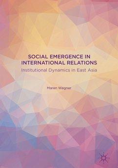 Social Emergence in International Relations (eBook, PDF) - Wagner, Maren