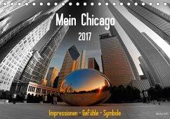 9783665564568 - Steffl, Mike Hans: Mein Chicago. Impressionen - Gefühle - Symbole (Tischkalender 2017 DIN A5 quer) - Buch