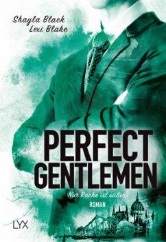 Nur Rache ist süßer / Perfect Gentlemen Bd.3 - Black, Shayla; Blake, Lexi