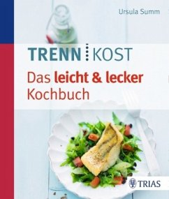 Trennkost - Das leicht & lecker Kochbuch - Summ, Ursula