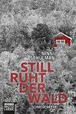 Still ruht der Wald / Schwedenkrimi Bd.1