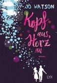 Kopf aus, Herz an / Destination Love Bd.1