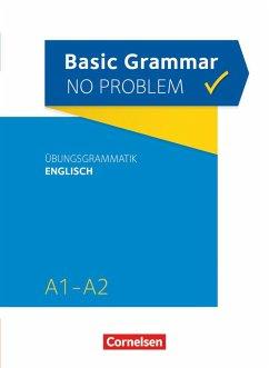 Grammar no problem A1/A2 - Basic Grammar no problem - Übungsgrammatik Englisch - House, Christine; Stevens, John