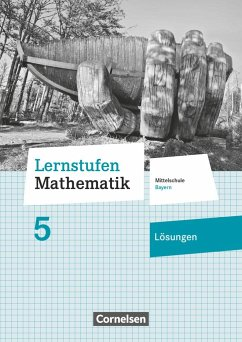 Lernstufen Mathematik 5. Jahrgangsstufe - Mittelschule Bayern - Lösungen zum Schülerbuch - Siebert, Axel