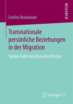 Transnationale persönliche Beziehungen in der Migration (eBook, PDF) - Reisenauer, Eveline
