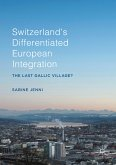 Switzerland's Differentiated European Integration (eBook, PDF)