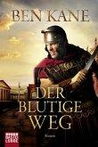 Der blutige Weg / Römer-Epos Bd.3
