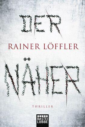 Der Näher / Martin Abel Bd.3 - Löffler, Rainer