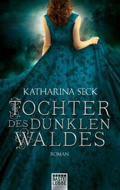 Tochter des dunklen Waldes - Seck, Katharina