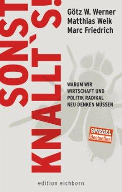 Sonst knallt's! - Weik, Matthias; Werner, Götz W.; Friedrich, Marc