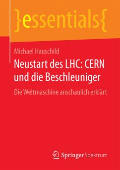 Neustart des LHC: CERN und die Beschleuniger (eBook, PDF) - Hauschild, Michael