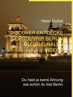 Discover Entdecke Découvrir Berlin mit originalen Videos (eBook, ePUB)
